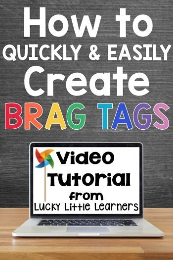 Video tutorial to help teachers create their own brag tags quickly and easily.