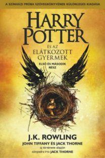 J.K. Rowling - Jack Thorne - John Tiffany: Harry Potter és az elátkozott gyermek - Első és második rész (A színházi próbák szövegkönyve)