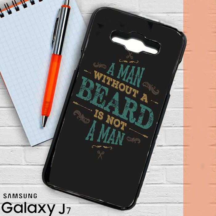 A MAN WITHOUT A BEARD IS NOT A MAN Samsung Galaxy J3 Case Casestrange