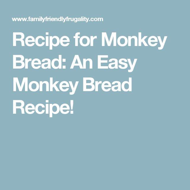 Recipe for Monkey Bread: An Easy Monkey Bread Recipe!
