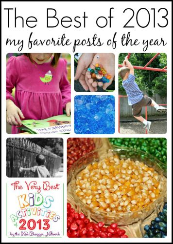 The Best of 2013 - My Favorite Posts! Literacy, science, sensory, arts and crafts, kindergarten readiness, and motherhood.