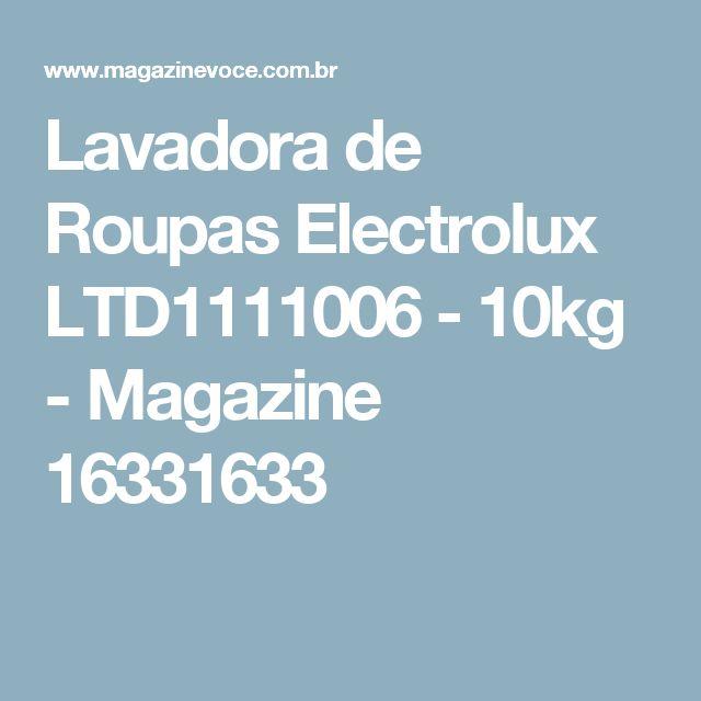 Lavadora de Roupas Electrolux LTD1111006 - 10kg - Magazine 16331633