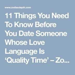 11 Things You Need To Know Before You Date Someone Whose Love Language Is Quality Time Zodiac Depth Zodiac Zodiaczodiacsigns Aries Taurus