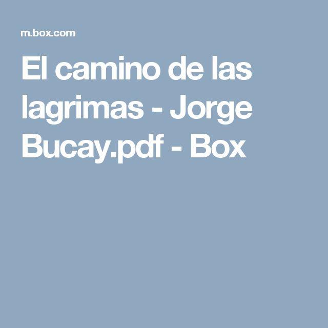El camino de las lagrimas - Jorge Bucay.pdf - Box