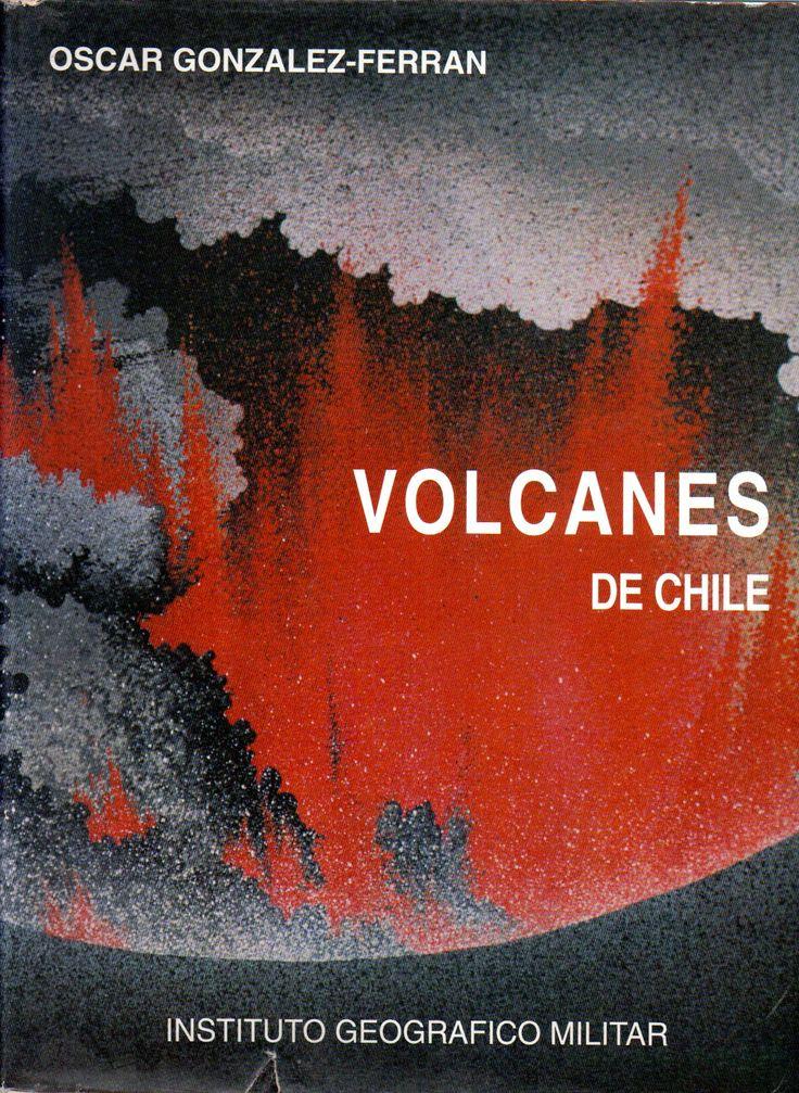 Título: Volcanes de Chile. 1995 Autor: González Ferrán, Oscar, 1933-2014