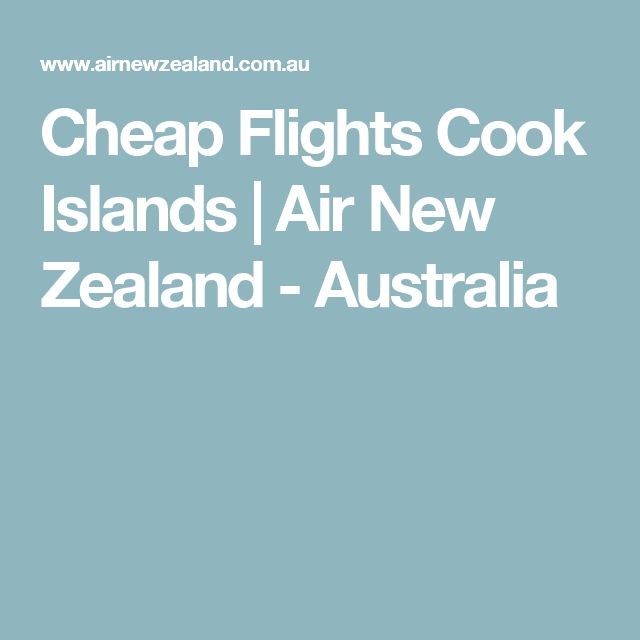 Cheap Flights Cook Islands | Air New Zealand - Australia