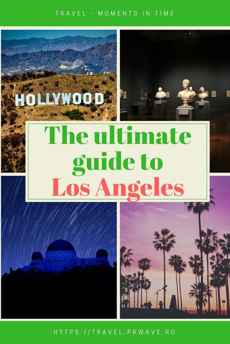 Planning A Trip To Los Angeles Usa Use This Ultimate Guide To Los Angeles By A Local To Discover All The Things To Do In Trip Planning Travel Travel Moments