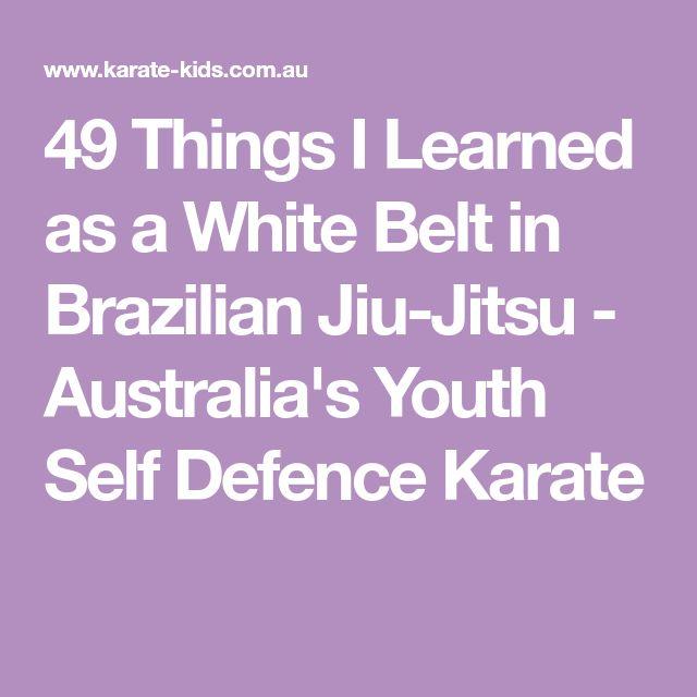 49 Things I Learned as a White Belt in Brazilian Jiu-Jitsu - Australia's Youth Self Defence Karate