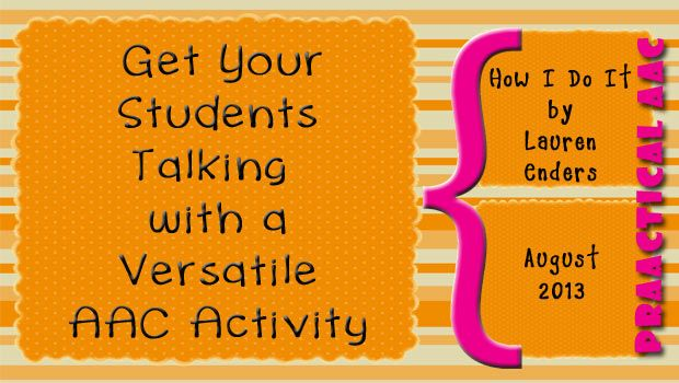 How I Do It: Get Your Students Talking with a Versatile AAC Activity