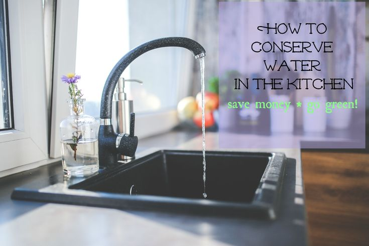 How can I conserve water in the kitchen to cut back on rising water bills? I decided to do a bit of research and share my water saving tips with my readers.