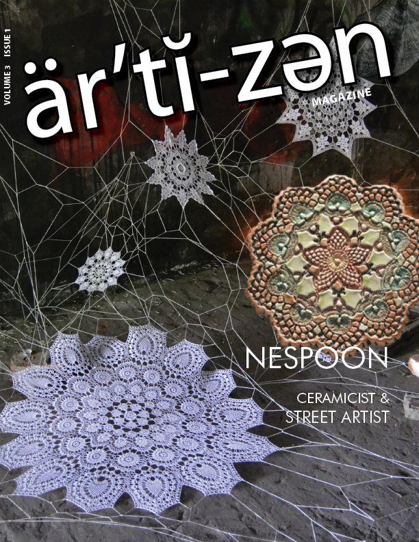 Artizen 3-1 January 2012  http://publications.catstonepress.com/issue/52853  #artisan #handmade #street art #craft #sculpture #recycled #upcycled