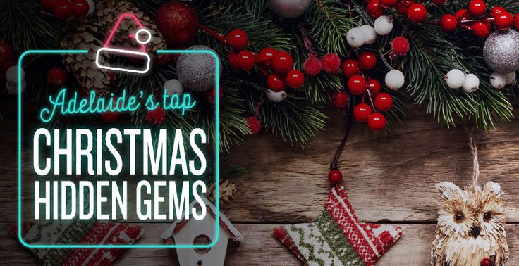 Adelaide's Top Christmas Hidden Gems   #Christmas #Presents #GiftIdeas #Festive #HiddenGems #Blog