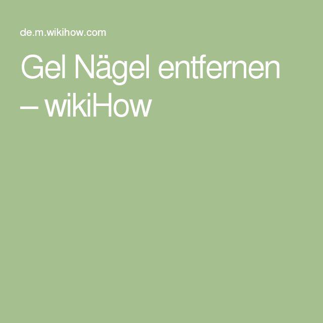 Gel Nägel entfernen – wikiHow