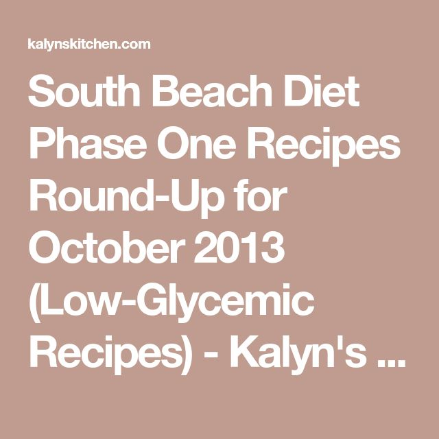 South Beach Diet Phase One Recipes Round-Up for October 2013 (Low-Glycemic Recipes) - Kalyn's Kitchen
