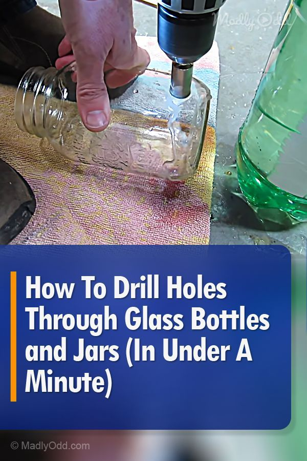 How To Drill Holes Through Glass Bottles And Jars In Under A