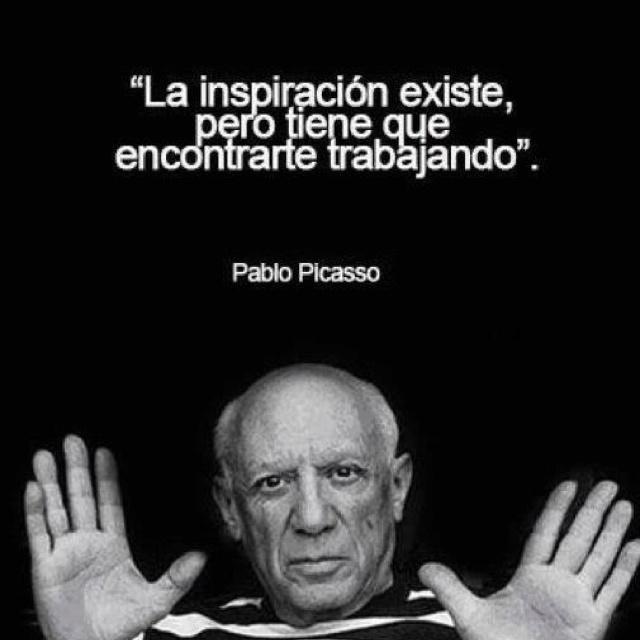 La inspiración existe pero tienen que encontrarte trabajando. Picasso.   #emprender #empreujat #empreaccionate