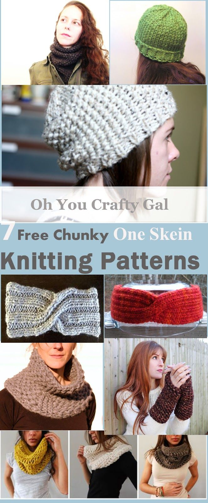 Oh You Crafty Gal: 7 Free One Skein Chunky Knitting Patterns That Knit up Fast. Great For Gifts and Beginners!