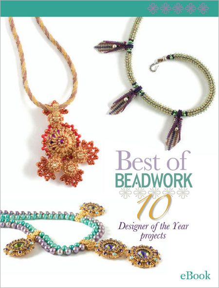 Best of Beadwork: 10 Designer of the Year Projects (eBook) - Interweave