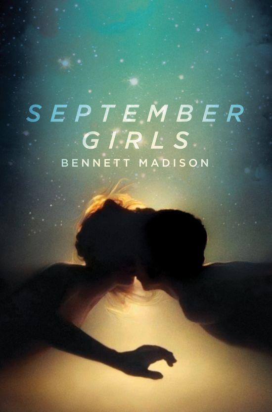 September Girls by Bennett Madison   Cover Designer Erin Fitzsimmons