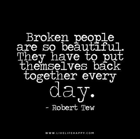 Broken People Are so Beautiful