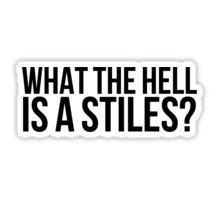 What the hell is a Stiles? - black text Sticker