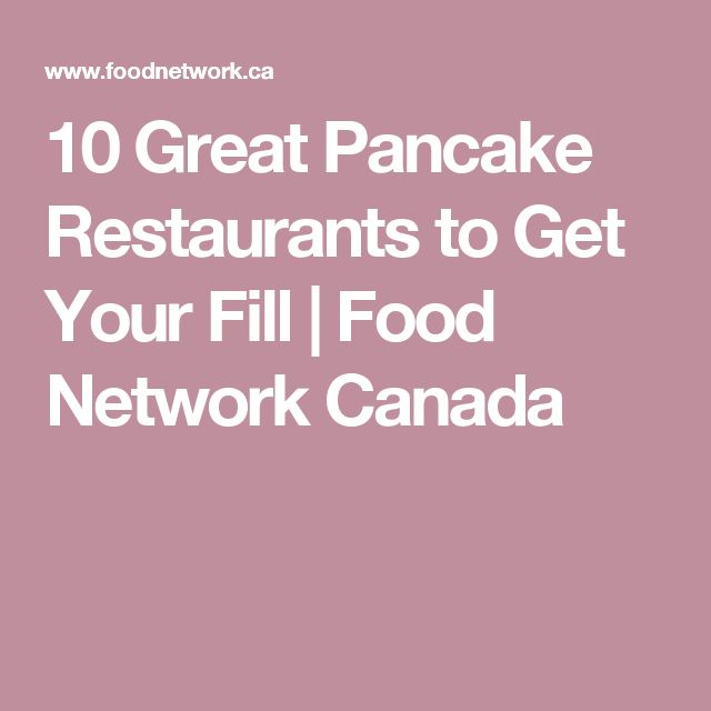 10 Great Pancake Restaurants to Get Your Fill | Food Network Canada