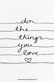 to the things you love