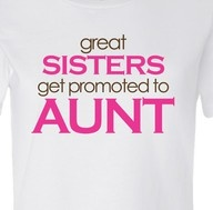 my sisters are very cool aunts!