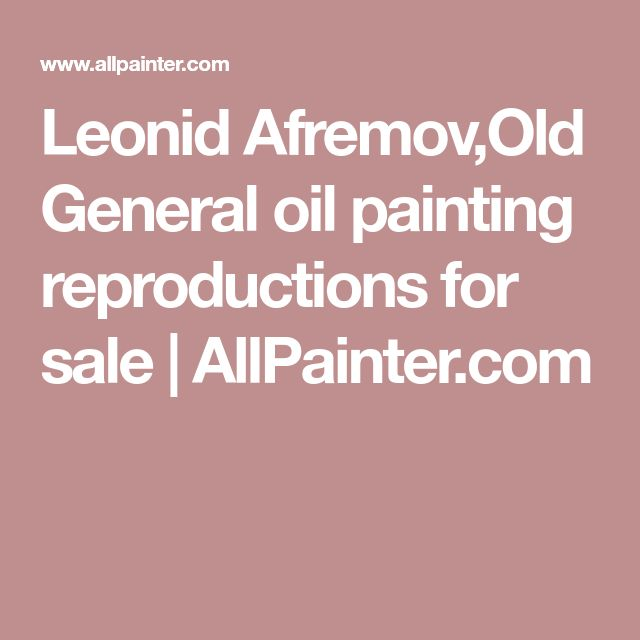 Leonid Afremov,Old General oil painting reproductions for sale | AllPainter.com