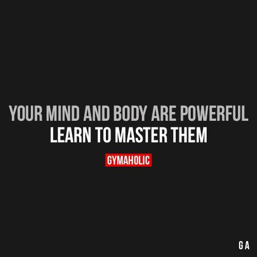 Your Mind And Body Are Powerful