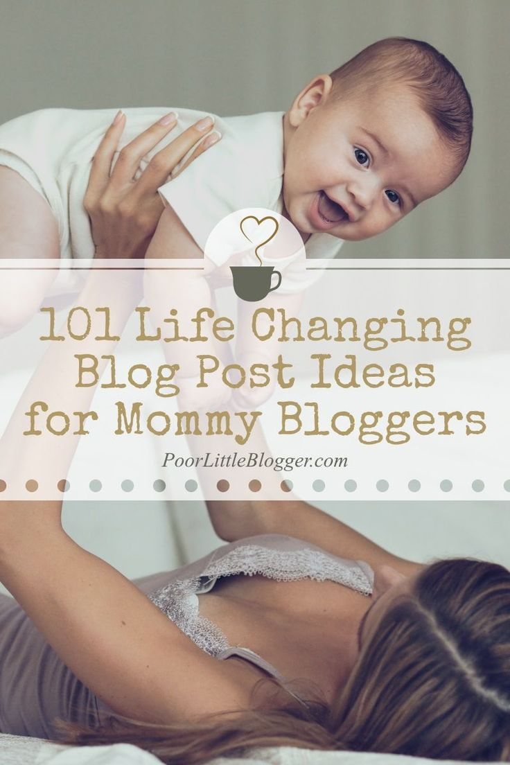 101 Life Changing Blog Post Ideas for Mommy Bloggers From the Goto Site for the Modern Blogger, www.PoorLittleBlogger.com
