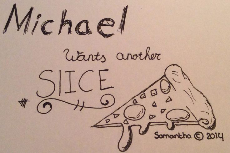 "My 5sos lyric fan art --> ""Michael wants another slice"" --> @Michael Dussert Clifford @Calum Paton Hood @Luke Eshleman Hemmings ⓥ"