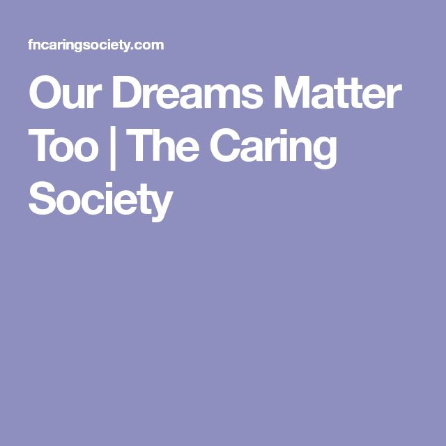Our Dreams Matter Too | The Caring Society