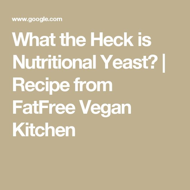 What the Heck is Nutritional Yeast? | Recipe from FatFree Vegan Kitchen