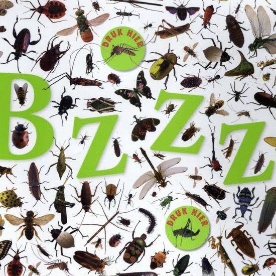 Bzzz    Krijg de kriebels! Wat een omslag!    Welkom in de intrigerende wereld van de ongewervelde dieren! In Bzzz lees je alles over de krioelende beestjes om ons heen. Insecten uiteraard, maar ook wormen, slakken en natuurlijk spinnen.     De combinatie van buitengewone feiten, intrigerende verhalen en prachtig vernieuwend design zorgt ervoor dat Bzzz de absolute 'wow-factor' heeft!     Leeftijd 8+ Te verkrijgen bij Buitenkinderen.nl!