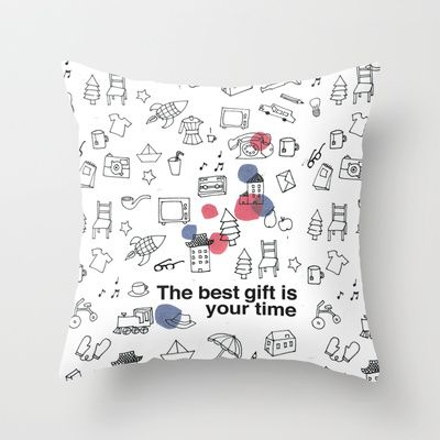 The best gift is you time Throw Pillow by trasteverestudio - $20.00
