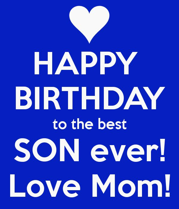 'HAPPY  BIRTHDAY to the best SON ever! Love Mom!' Poster