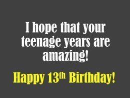 These are 13th birthday card messages that you can use to help you figure out what to write in a kid's 13th birthday card.