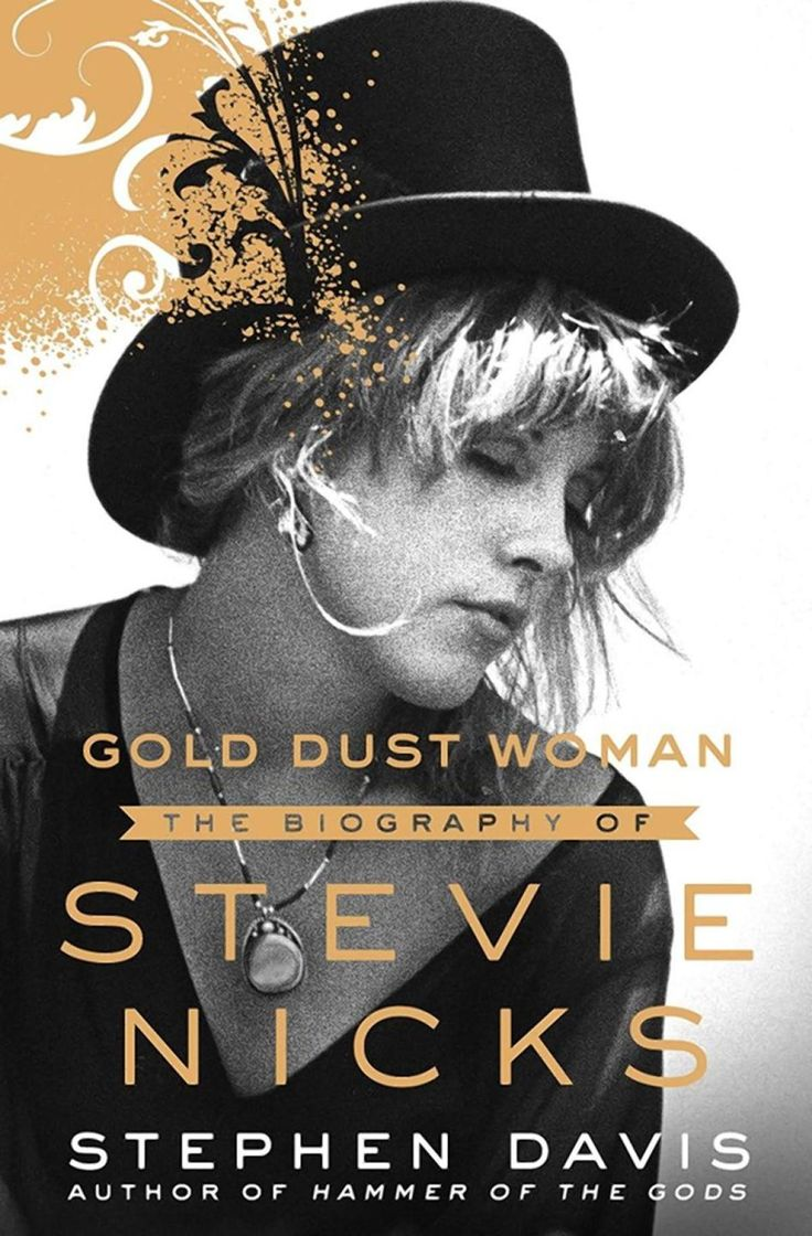 """""""Gold Dust Woman: The Biography of Stevie Nicks,"""" by Stephen Davis"""