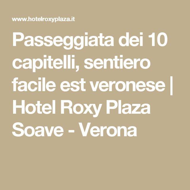 Passeggiata dei 10 capitelli, sentiero facile est veronese | Hotel Roxy Plaza Soave - Verona