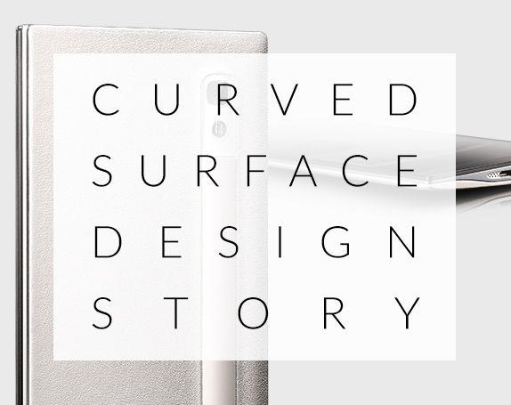 Curved Surface Design Story - 직선은 신의 부재라는 건축가 훈데르트바서의 말을 떠올리지 않더라도 세상은 온통 곡선과 휘어짐의 연속이다. 구부러진(Curved), 그래서 직선의 평평한 스크린보다 더 많은 가능성을 열어주는 Curved Surface UX. 그 세상에 없던 UX의 흥미로운 탄생 스토리.