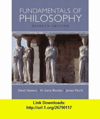 Fundamentals of Philosophy (7th Edition) (9780205647620) David Stewart, H. Gene Blocker, James Petrik , ISBN-10: 0205647626  , ISBN-13: 978-0205647620 ,  , tutorials , pdf , ebook , torrent , downloads , rapidshare , filesonic , hotfile , megaupload , fileserve
