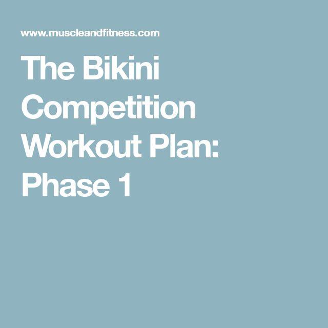 The Bikini Competition Workout Plan: Phase 1