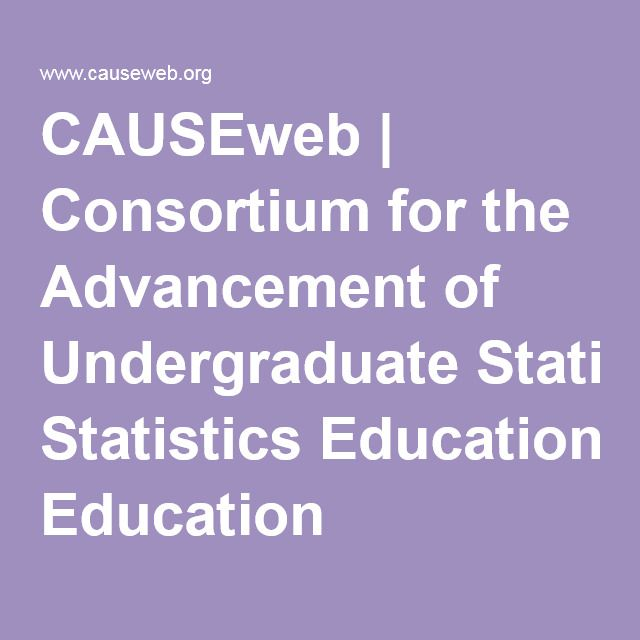 CAUSEweb | Consortium for the Advancement of Undergraduate Statistics Education