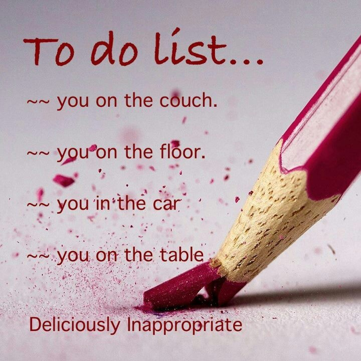 Dirty Love Pictures: My To Do List Today Darlin