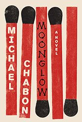 Moonglow: A Novel by Michael Chabon | Jewish Book Council
