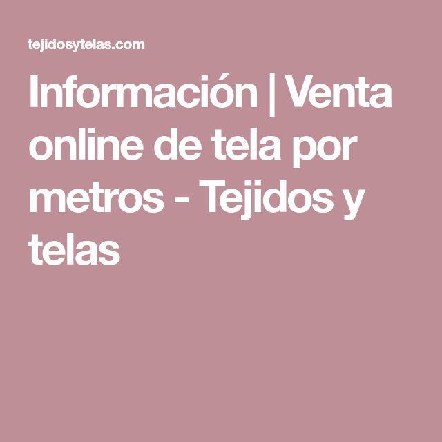 Información | Venta online de tela por metros - Tejidos y telas
