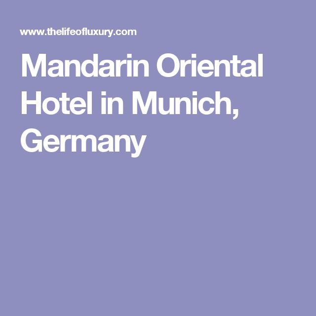 Mandarin Oriental Hotel in Munich, Germany