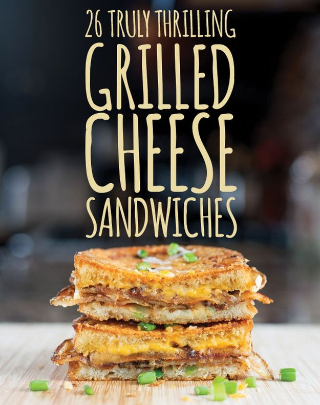 26 Truly Thrilling Grilled Cheese Sandwiches. Working at a gourmet grilled cheese food truck, this makes me very happy.