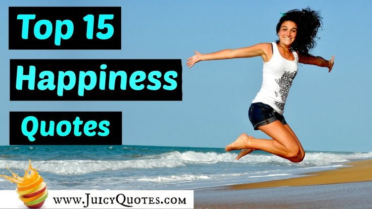 Happiness Quotes that will change your life.